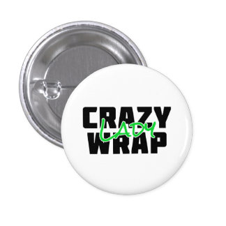 Crazy Wrap Lady - It Works Pinback Button