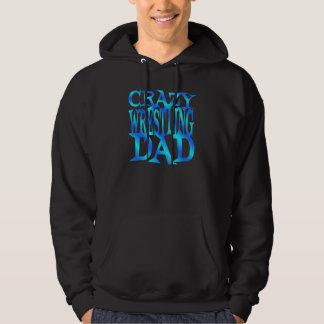 Crazy Wrestling Dad Hoodie
