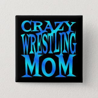 Crazy Wrestling Mom Pinback Button