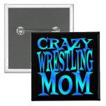 Crazy Wrestling Mom Pins