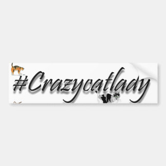 #crazycatlady bumper sticker