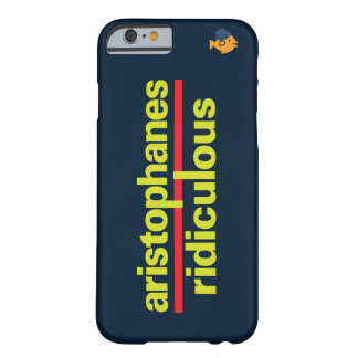 CRAZYFISH aristophanes ridiculous Barely There iPhone 6 Case
