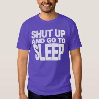 CRAZYFISH shut up and go to sleep Shirts