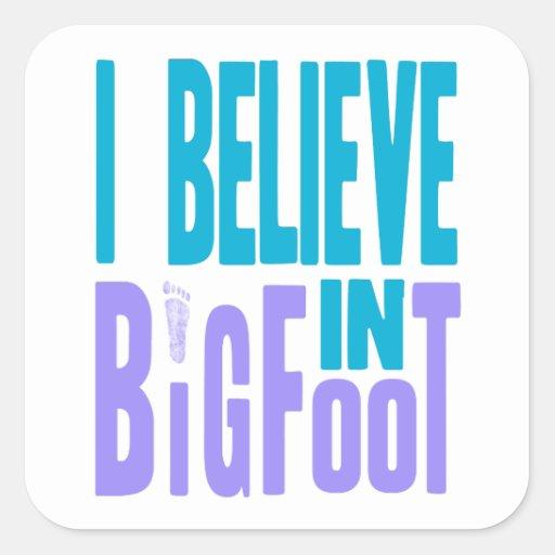 ¡Crea en Bigfoot! Pegatina Cuadrada
