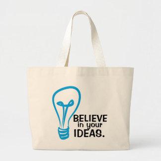 """""""Crea en la bolsa de asas de sus ideas"""""""