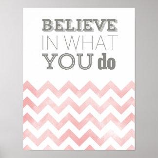 Crea en lo que usted lo hace - imprimen en rosa póster