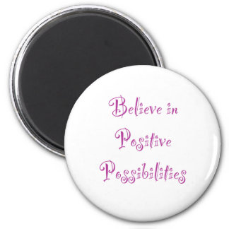 Crea en posibilidades positivas imán redondo 5 cm
