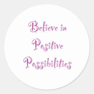 Crea en posibilidades positivas pegatina redonda