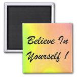 ¡Crea en sí mismo! imán de la foto de w/Rainbow