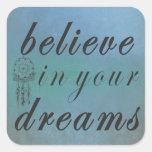 Crea en sus sueños pegatina cuadrada