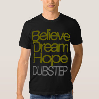 Crea la camiseta ideal de Dubstep de la esperanza Playeras