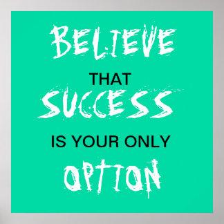 Crea que el éxito es su solamente poster de la opc