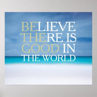 Crea que hay bueno en el mundo inspirado póster