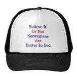 Crea que o no los noruegos es mejores en cama gorra