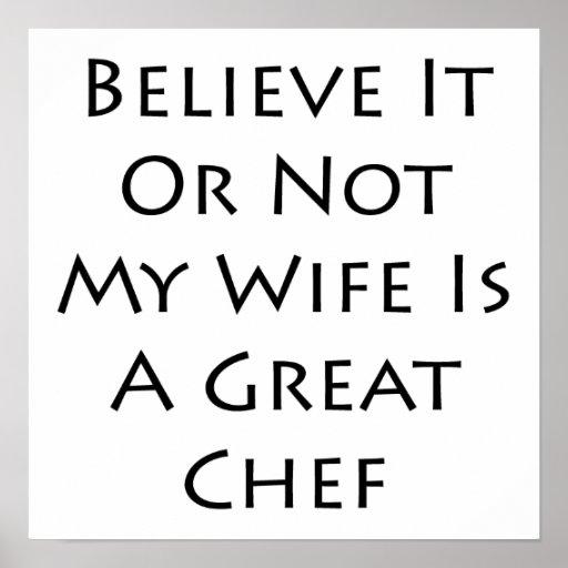 Crea que o no mi esposa es gran cocinero posters