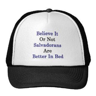 Crea que o no salvadoreños es mejores en cama gorras de camionero