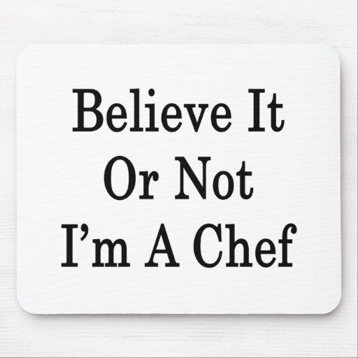 Crea que o no yo es cocinero alfombrillas de raton