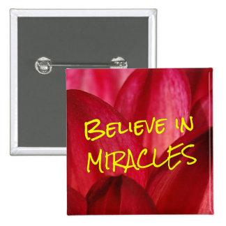 Crea que usted puede hacer que suceden los milagro pin