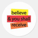 Crea y usted recibirá I Etiqueta Redonda