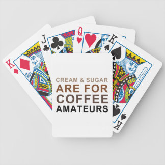 Cream & Sugar are for Coffee Amateurs - Joke Bicycle Playing Cards