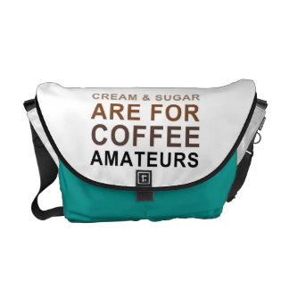 Cream & Sugar are for Coffee Amateurs - Joke Messenger Bag