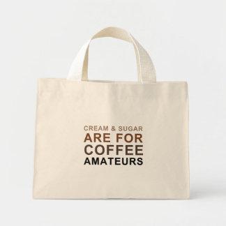 Cream & Sugar are for Coffee Amateurs - Joke Mini Tote Bag