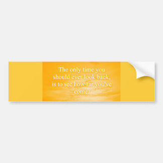 CREAMSICLE ORANGE WORDS WISDOM THE ONLY TIME YOU S BUMPER STICKER