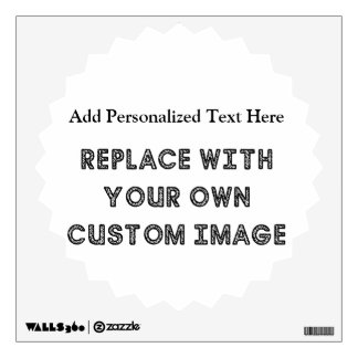 Create A Custom Design With Your Image And Text Wall Sticker