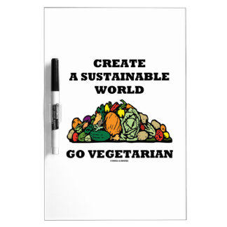 Create A Sustainable World Go Vegetarian Dry Erase White Board