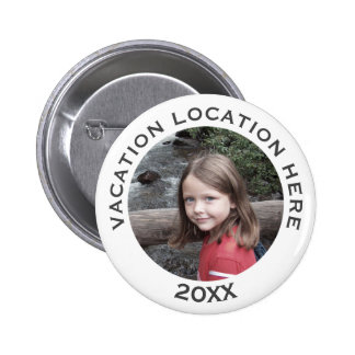 Create A Vacation Souvenir with Photo and Text Pinback Button