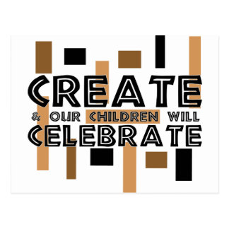 Create and our children will celebrate postcard