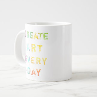 Create Art Every Day Giant Coffee Mug