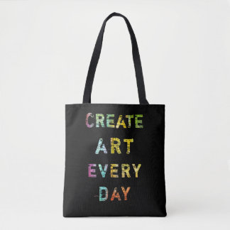 Create Art Every Day Tote Bag