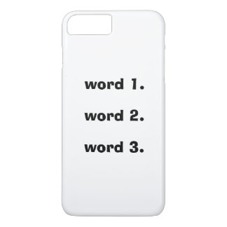Create custom text simple three words expression iPhone 7 plus case