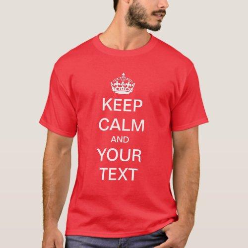 Create  Customize your own Keep Calm Shirt