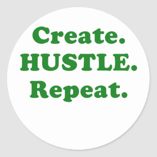 Create Hustle Repeat Classic Round Sticker