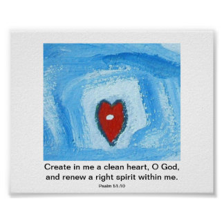 Create in me a clean heart posters