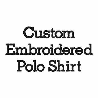 Create Mens Custom Embroidered Polo Shirt