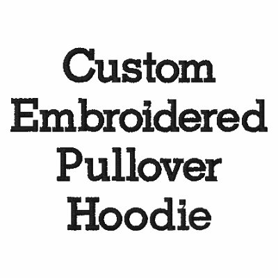Create Mens Custom Embroidered Pullover Hoodie Zazzle