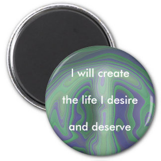 CREATE MY LIFE - an affirmation magnet