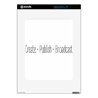 """CREATE  •  PUBLISH  •  BROADCAST"", text, CREATE, iPad Skins"
