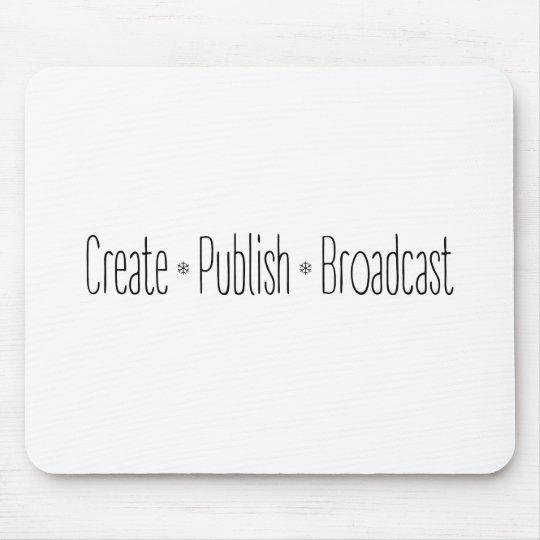 create mouse pad create publish broadcast