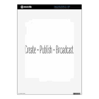 """""""CREATE  •  PUBLISH  •  BROADCAST"""", text, CREATE, Skin For iPad 2"""