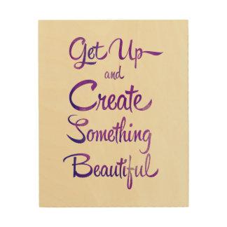 Create Something Beautiful Purple Watercolour Wood Print