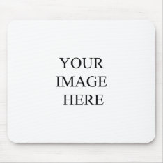 Create With Your Own Image Mouse Pad at Zazzle