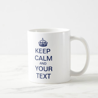 "Create Your Custom Text ""Keep Calm and Carry On""! Coffee Mug"