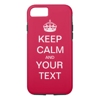 """Create Your Custom Text """"Keep Calm and Carry On""""! iPhone 7 Case"""
