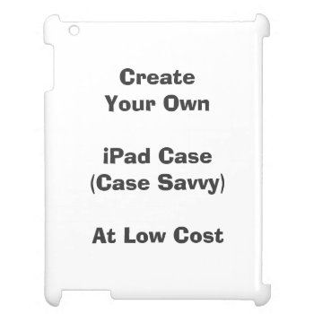 Create Your Ipad Case (case Savvy) by DigitalDreambuilder at Zazzle