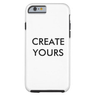 CREATE YOUR iPhone 6 Case, Tough Tough iPhone 6 Case