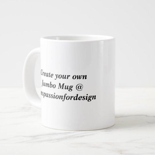 Create Your Jumbo Mug